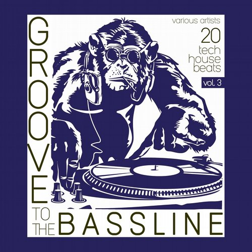 VA - Groove to the Bassline, Vol. 3 (20 Tech House Beats) [CHERRY107]
