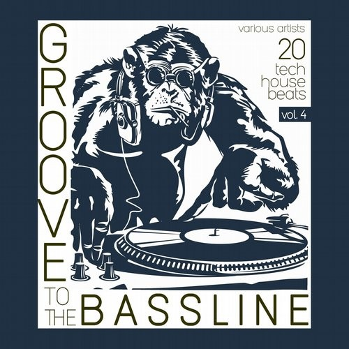 VA - Groove to the Bassline, Vol. 4 (20 Tech House Beats) [CHERRY108]