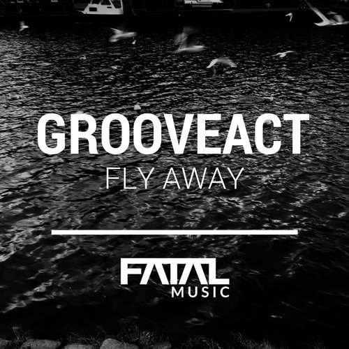 Grooveact - Fly Away [FM285]