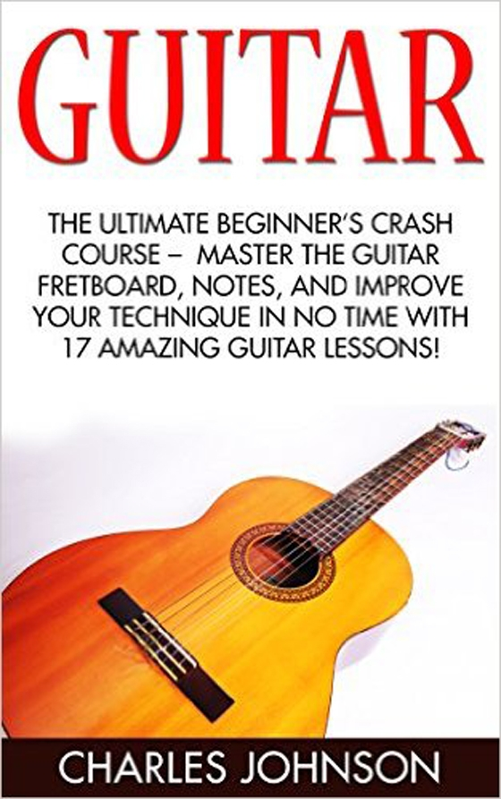Guitar: The Ultimate Beginner's Crash Course