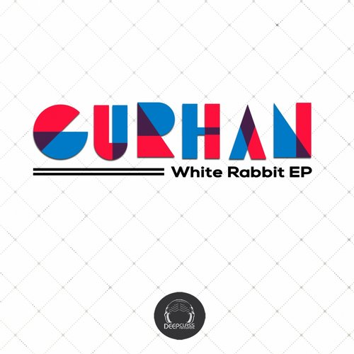Gurhan - White Rabbit EP [DCREC161]