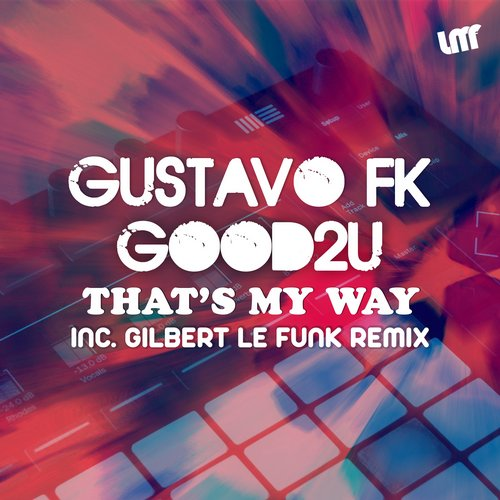 Gustavo Fk, Good2u - That's My Way [LMF0074]