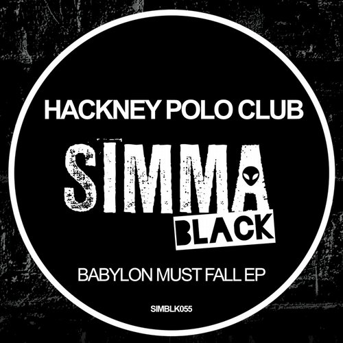 Hackney Polo Club - Babylon Shall Fall EP [SIMBLK055]