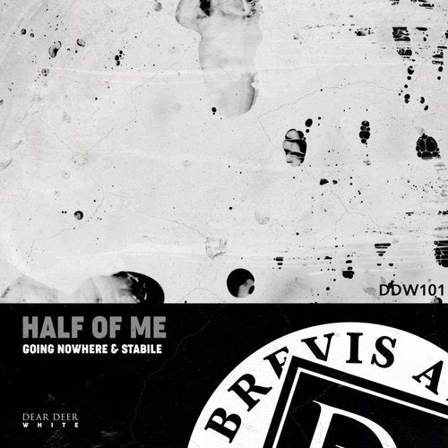 Half Of Me  - Going Nowhere & Stabile [DDW101]