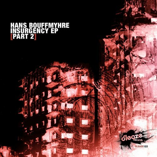 Hans Bouffmyhre – Insurgency Part 2 [SLEAZE122]