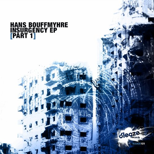 Hans Bouffmyhre - Insurgency EP (Part 1) [SLEAZE121]