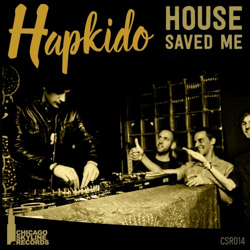 Hapkido - House Saved Me [CSR014]