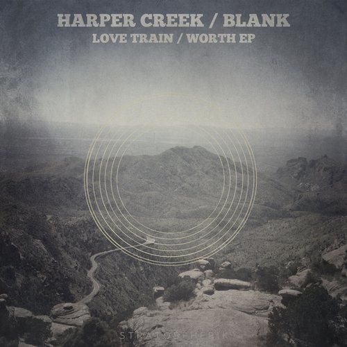Harper Creek, Blank – Love Train / Worth EP [STRD0012]