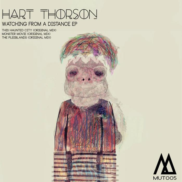 Hart Thorson - Watching From The Distance EP [MUT005]