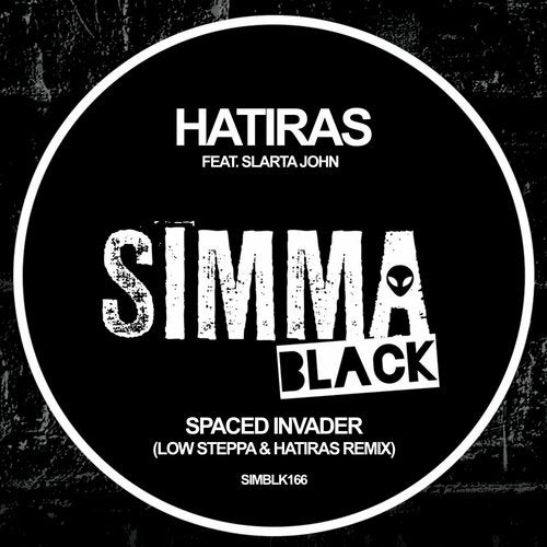 Hatiras, Slarta John – Spaced Invader (Low Steppa & Hatiras Remix) [SIMBLK166]