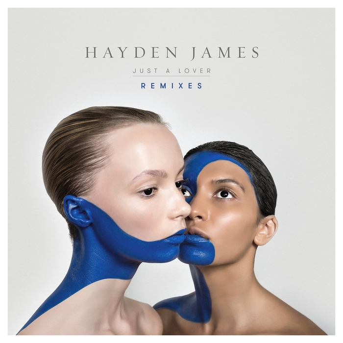 Hayden James – Just A Lover (Remixes) [FCL181RMX]