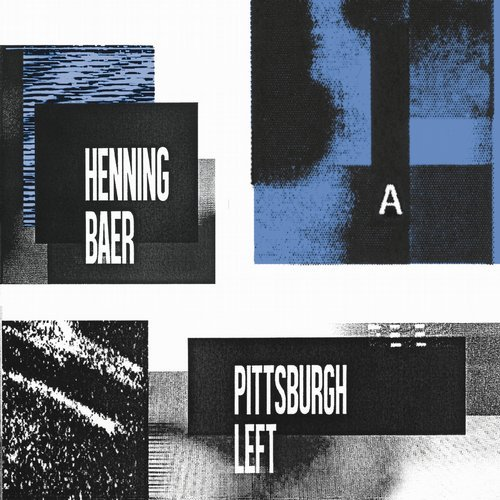 Henning Baer – Pittsburgh Left [MANHIGH002]
