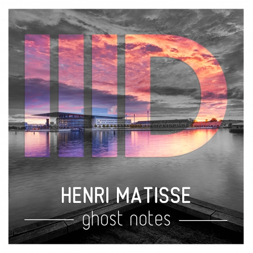 Henri Matisse - Ghost Notes [ID090]