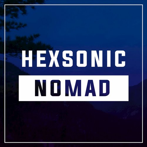 Hexsonic - Nomad - Single [EDM15318]