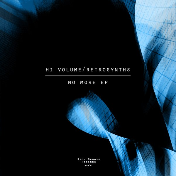 Hi Volume, Retrosynths – No More EP [RGR013]