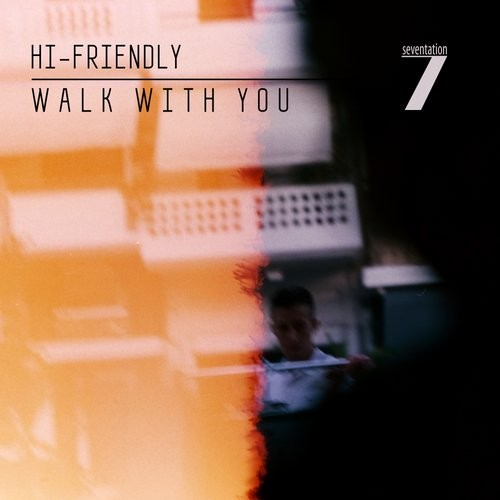 Hi-Friendly - Walk With You [SVTN26]