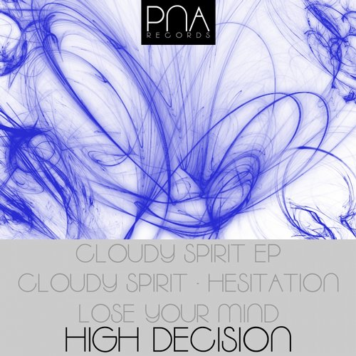 High Decision - Cloudy Spirit Ep [PNA002]