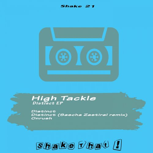 High Tackle - Distinct [SHAKE21]