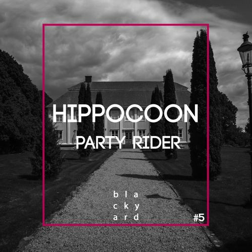 Hippocoon - Party Rider [BLACKYARD005]