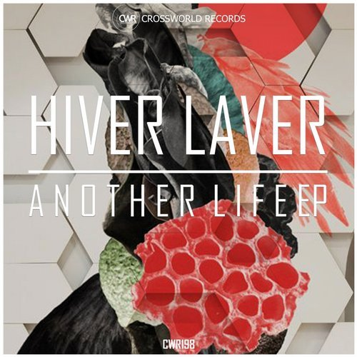 Hiver Laver - Another Life EP [CWR198]