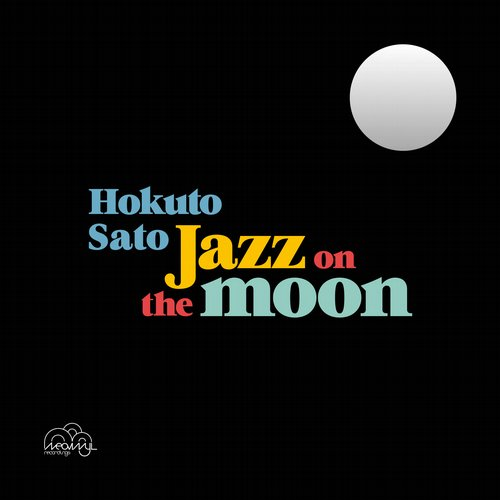 Hokuto Sato - Jazz on the Moon [NVR057]