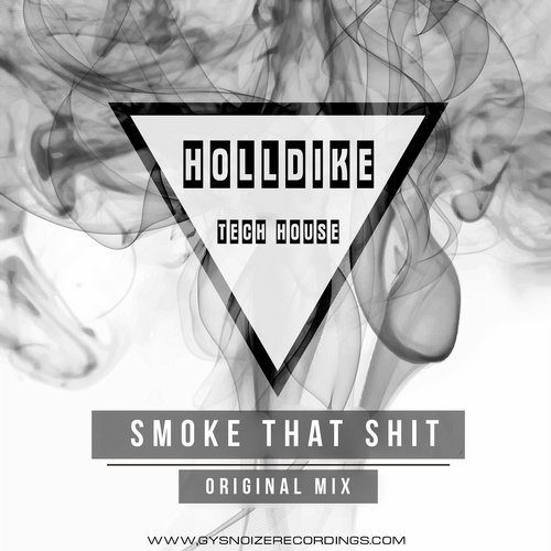 Holldike - Smoke That Shit - Single [GYS514]