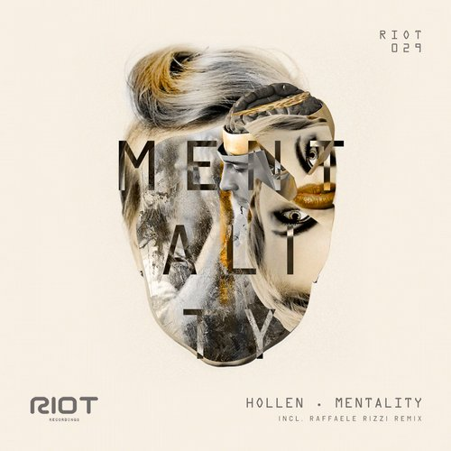 Hollen - Mentality [RIOT029]