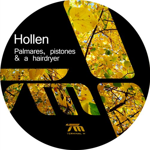 Hollen – Palmares, Pistones & A Hairdryer [TERM124]