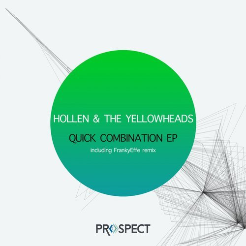 Hollen, The YellowHeads – Quick Combination EP [PSR077]