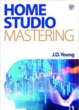 Home Studio Mastering by J. D. Young