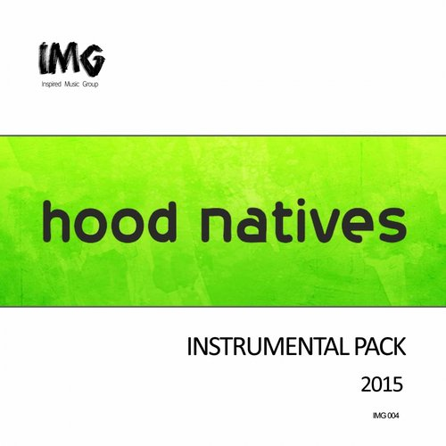 Hood Natives - Hood Natives 2015 (Instrumental Pack) [IMG004]