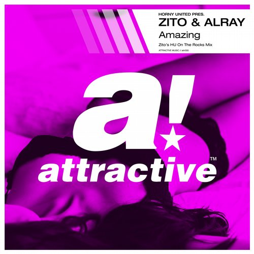 Horny United, Zito, Alray - Amazing (Zito's HU On The Rocks Mix) [ATTR300BP]