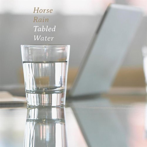 Horse Rain - Tabled Water [405711 6991360]