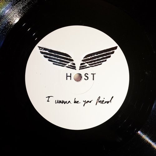 Host – I Wanna Be Your Friend [DR00002]