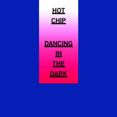 Hot Chip - Dancing In The Dark [RUG 714D1]