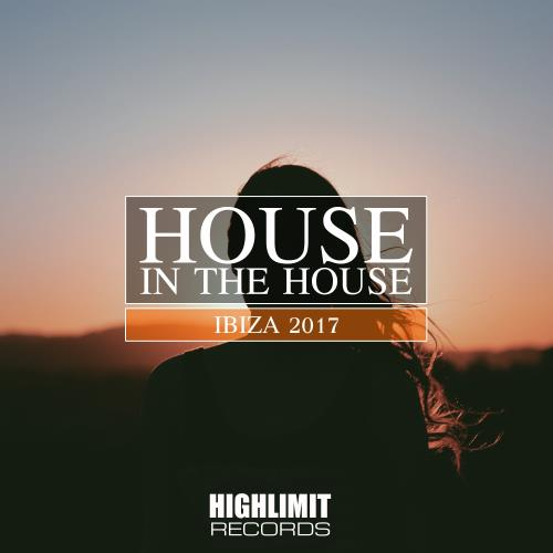 VA - House In The House Ibiza 2017 [HLR0116]