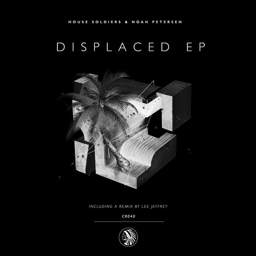 House Soldiers, Noah Petersen – Displaced EP [CHR040]