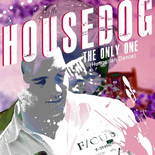 Housedog - The Only One (Hungarian Dance) [BP4250693258462]