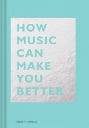 How Music Can Make You Better