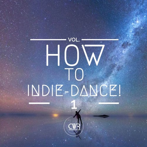 VA - How To Indie-Dance!, Vol. 1 [CRM078]