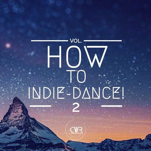 VA - How To Indie-Dance!, Vol. 2 [CRM079]