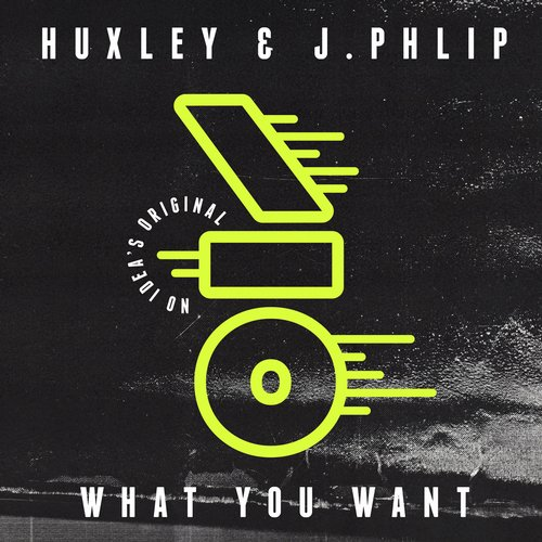 Huxley, J.Phlip – What You Want [NIO001D]