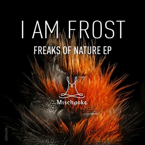 I am Frost - Freaks of Nature EP [MSPK009]