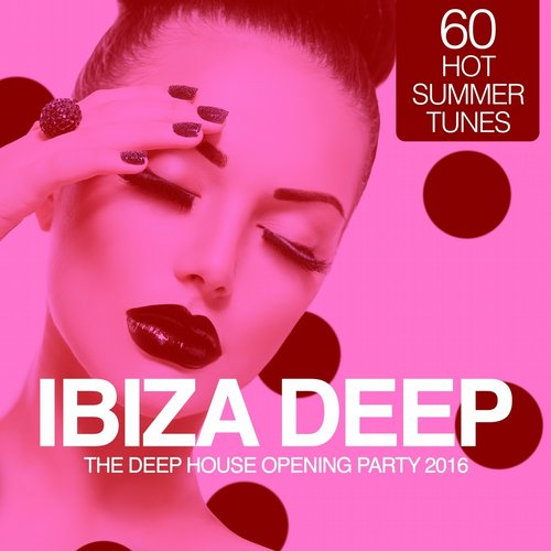 VA - IBIZA Deep – The Deep House Opening Party 2016 (60 Hot Summer Tunes)[FM167]