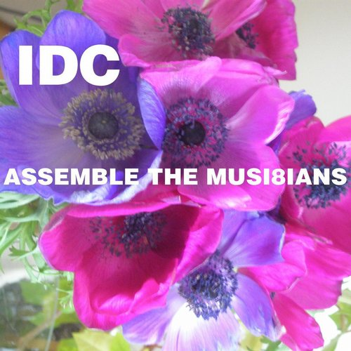 IDC - Assemble The Musi8ians [CR 076]