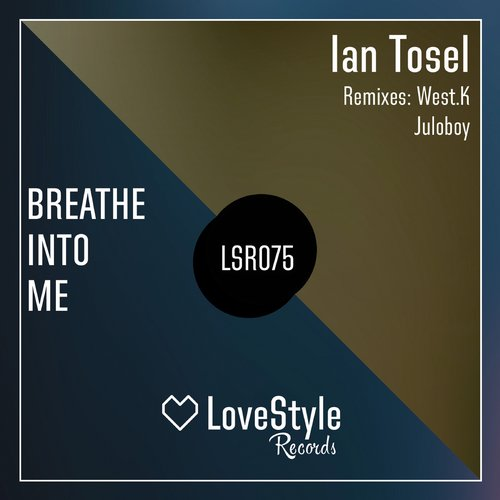 Ian Tosel - Breathe Into Me [LSR075]