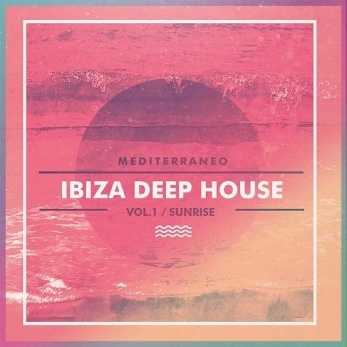 Ibiza Deep House Vol 1 Sunrise Mediterraneo [DCR048]