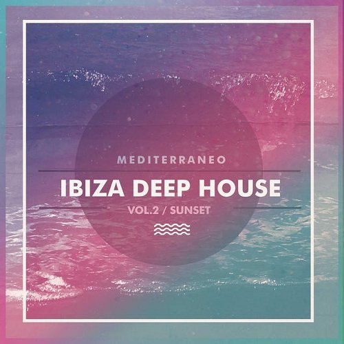 Ibiza Deep House Vol 2 Sunset Mediterraneo
