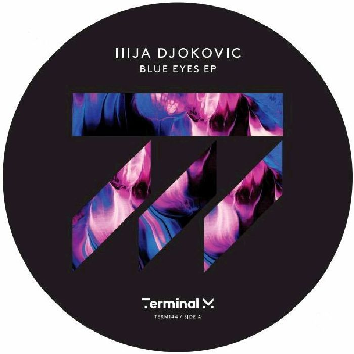 Ilija Djokovic – Blue Eyes EP [TERM144]