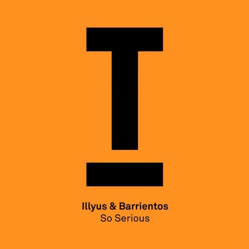 Illyus & Barrientos – So Serious [TOOL63401Z]